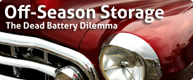 Off-Season Storage – The Dead Battery Dilemma